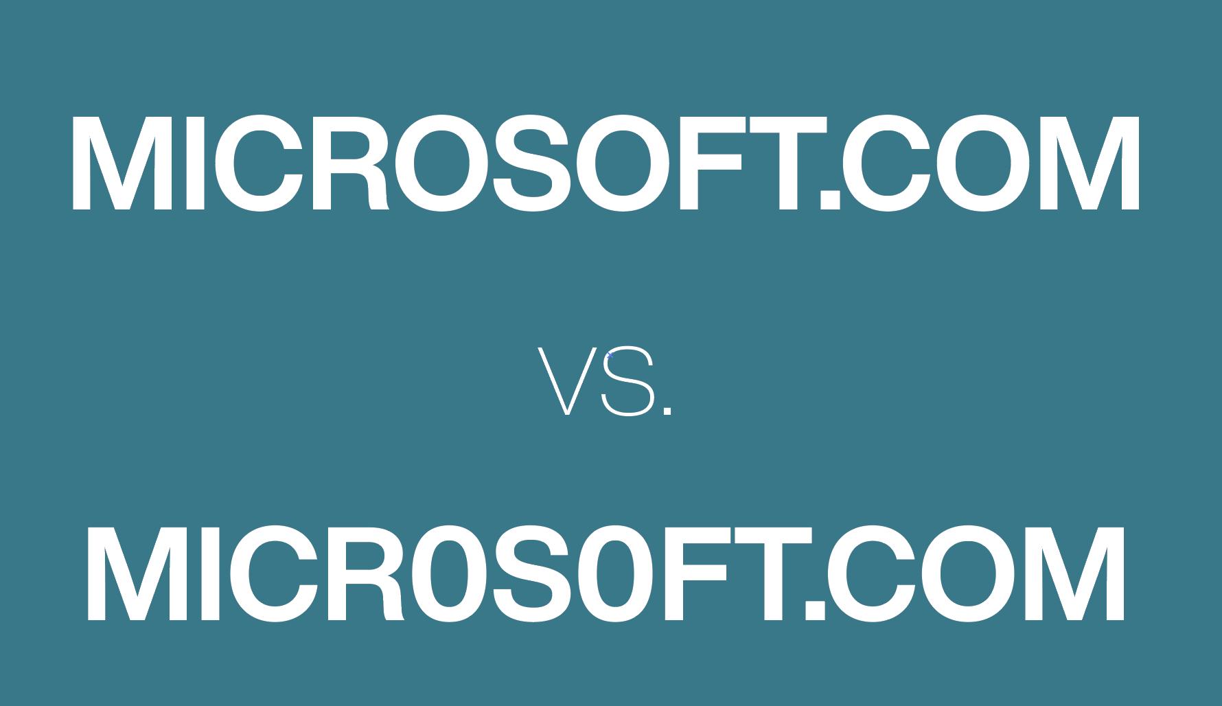 MICROSOFT.COM vs. MICR0S0FT.COM